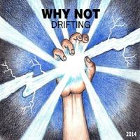 drifting, whynot drifting, drifting cd