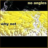 no angles, no angles whynot, no angles cd